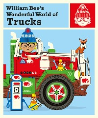 Cover William Bee's Wonderful World of Trucks