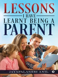 Cover Lessons I Have Learnt Being a Parent
