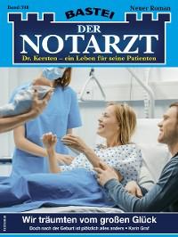 Cover Der Notarzt 398 - Arztroman
