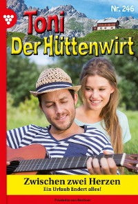 Cover Toni der Hüttenwirt 246 – Heimatroman