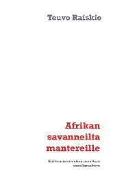 Cover Afrikan savanneilta mantereille