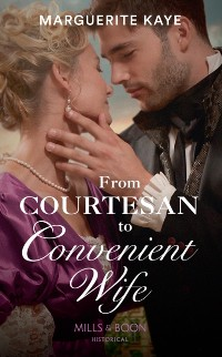 Cover From Courtesan To Convenient Wife (Mills & Boon Historical) (Matches Made in Scandal, Book 2)