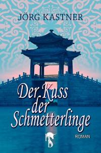Cover Der Kuss der Schmetterlinge