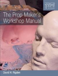 Cover Prop Maker's Workshop Manual