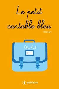 Cover Le petit cartable bleu