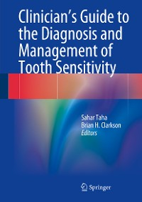Cover Clinician's Guide to the Diagnosis and Management of Tooth Sensitivity