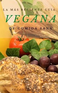 Cover La más reciente guia Vegana de cocina sana