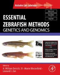 Cover Essential Zebrafish Methods: Genetics and Genomics