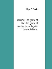 Cover Doudou- The game of life- the game of low- les tours degrés - la tour Echlore