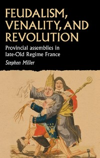 Cover Feudalism, venality, and revolution