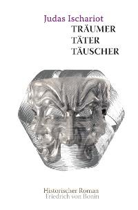 Cover Judas Ischarioth Träumer, Täter, Täuscher