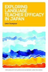 Cover Exploring Language Teacher Efficacy in Japan
