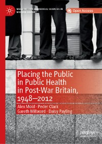 Cover Placing the Public in Public Health in Post-War Britain, 1948–2012