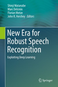 Cover New Era for Robust Speech Recognition