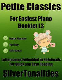 Cover Petite Classics for Easiest Piano Booklet L3 – Danse Macabre Elfin Dance Fur Elise Letter Names Embedded In Noteheads for Quick and Easy Reading