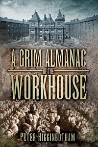 Cover A Grim Almanac of the Workhouse
