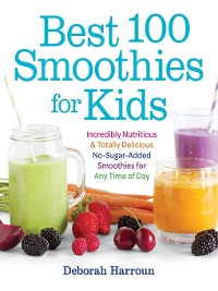 Cover Best 100 Smoothies for Kids