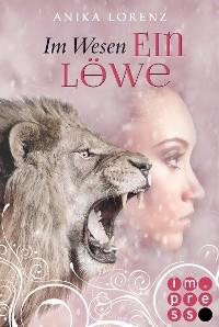 Cover Im Wesen ein Löwe (Heart against Soul 5)