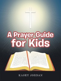 Cover A Prayer Guide for Kids