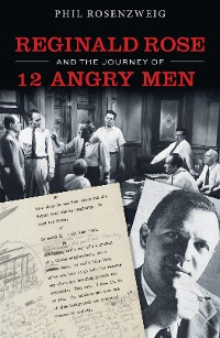 Cover Reginald Rose and the Journey of 12 Angry Men
