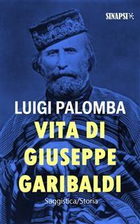 Cover Vita di Giuseppe Garibaldi