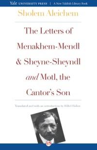 Cover Letters of Menakhem-Mendl and Sheyne-Sheyndl and Motl, the Cantor's Son