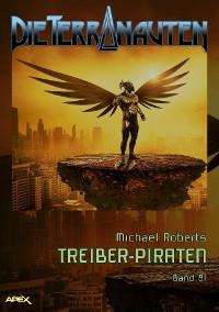 Cover DIE TERRANAUTEN, Band 81: TREIBER-PIRATEN