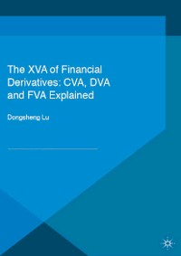 Cover The XVA of Financial Derivatives: CVA, DVA and FVA Explained