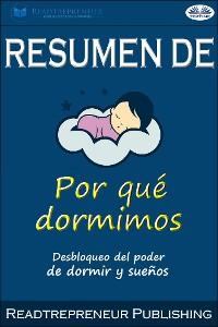 Cover Resumen De Por Qué Dormimos: Desbloqueo Del Poder De Dormir Y Sueños Por Matthew Walker