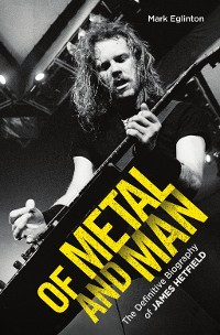 Cover Of Metal and Man - The Definitive Biography of James Hetfield