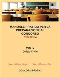 Cover Manuale Pratico per la preparazione al concorso 2004 DSGA Vol. IV Diritto Civile