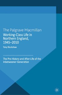 Cover Working-Class Life in Northern England, 1945-2010