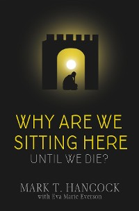 Cover Why Are We Sitting Here Until We Die?