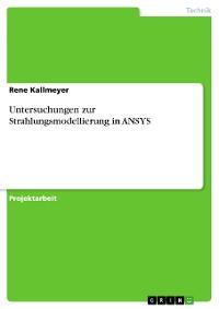 Cover Untersuchungen zur Strahlungsmodellierung in ANSYS