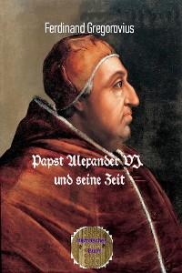 Cover Papst Alexander VI. und seine Zeit