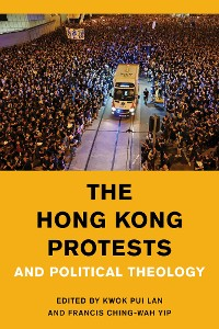 Cover The Hong Kong Protests and Political Theology