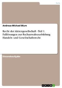 Cover Recht der Aktiengesellschaft - Teil 1. Falllösungen zur Fachanwaltsausbildung Handels- und Gesellschaftsrecht