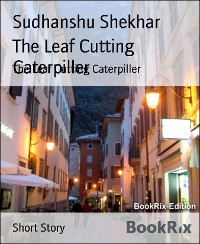 Cover The Leaf Cutting Caterpiller