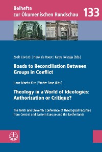 Cover Roads to Reconciliation Between Groups in Conflict / Theology in a World of Ideologies: Authorization or Critique?
