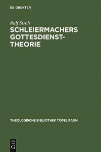 Cover Schleiermachers Gottesdiensttheorie