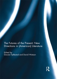 Cover Futures of the Present: New Directions in (American) Literature