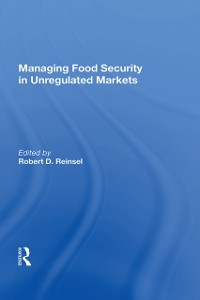 Cover Managing Food Security In Unregulated Markets