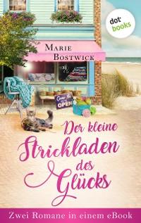 Cover Der kleine Strickladen des Glücks: Zwei Romane in einem eBook