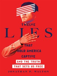Cover Twelve Lies That Hold America Captive