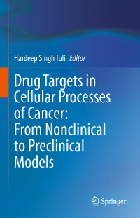 Cover Drug Targets in Cellular Processes of Cancer: From Nonclinical to Preclinical Models
