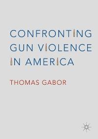 Cover Confronting Gun Violence in America