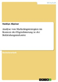 Cover Analyse von Marketingstrategien im Kontext der  Digitalisierung in der Bekleidungsindustrie