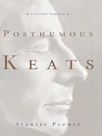 Cover Posthumous Keats: A Personal Biography