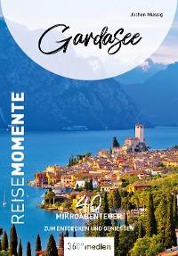 Cover Gardasee – ReiseMomente