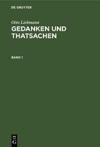 Cover Otto Liebmann: Gedanken und Thatsachen. Band 1